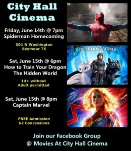 Movie Spiderman Homecoming, How To Train Your Dragon 3 The Hidden World, Captain Marvel, Free Admission , City Hall Cinema in Seymour TX 301 N Washington