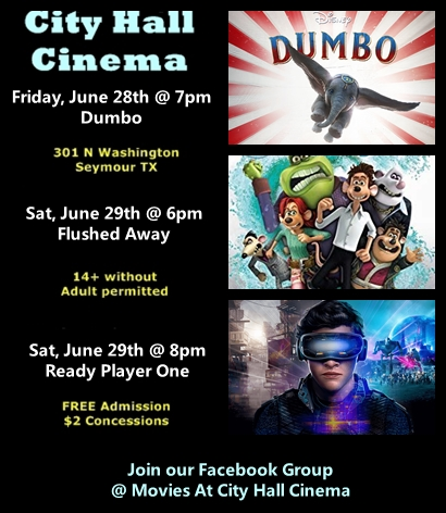 City Hall Cinema movies in Seymour Texas free at 301 N Washington . Dumbo, Flushed Away, Ready Player One